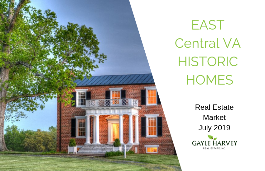 EAST Central VA Historic Homes Real Estate Market Update July 2019