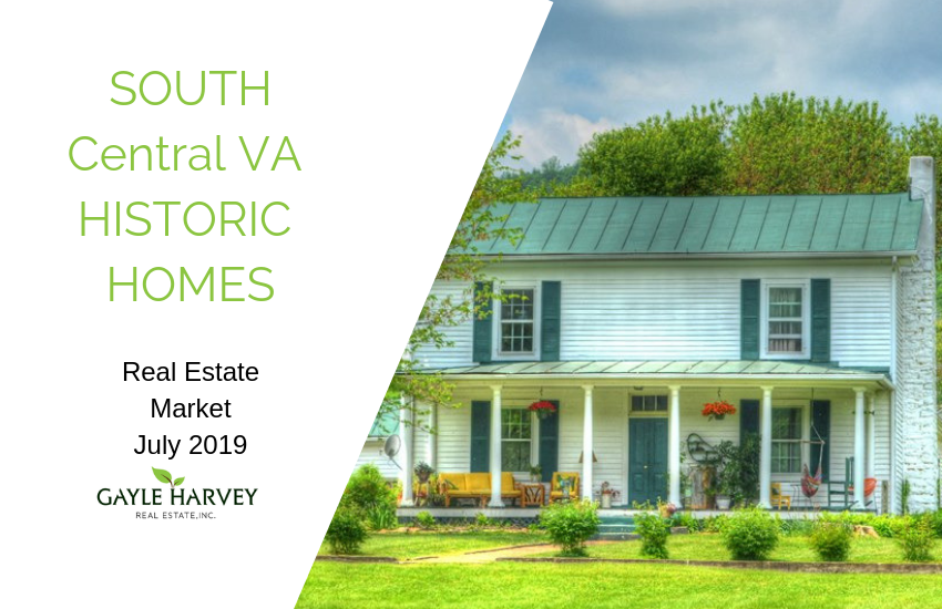 SOUTH Central VA Historic Homes Real Estate Market Update July 2019